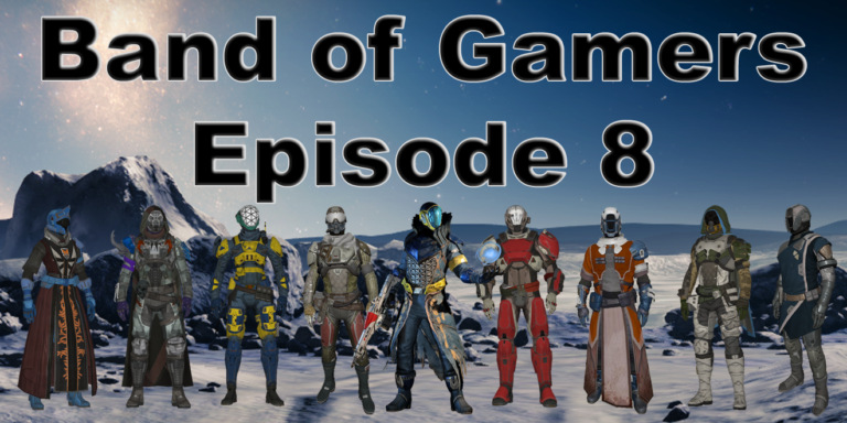Band of Gamers Podcast, Episode 8