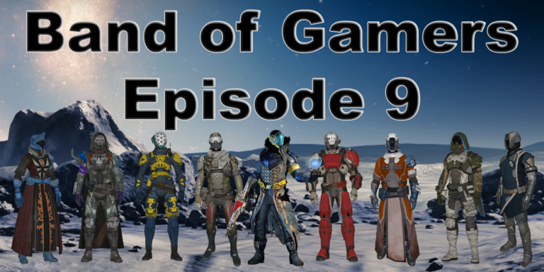 Band of Gamers Podcast, Episode 9