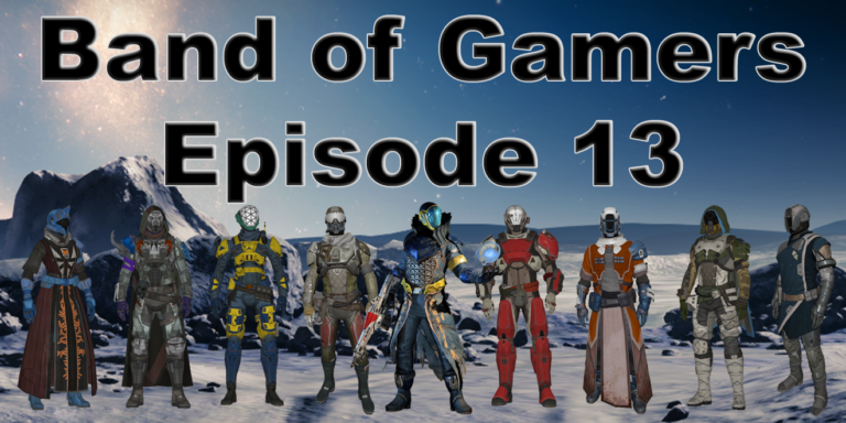 Band of Gamers Podcast, Episode 13