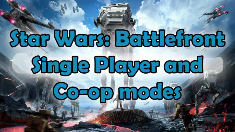 Star Wars: Battlefront Single Player (SP) and Cooperative (Co-op) Modes Detailed