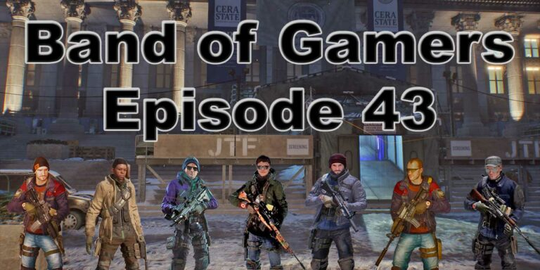 Episode 43, Band Of Gamers Podcast