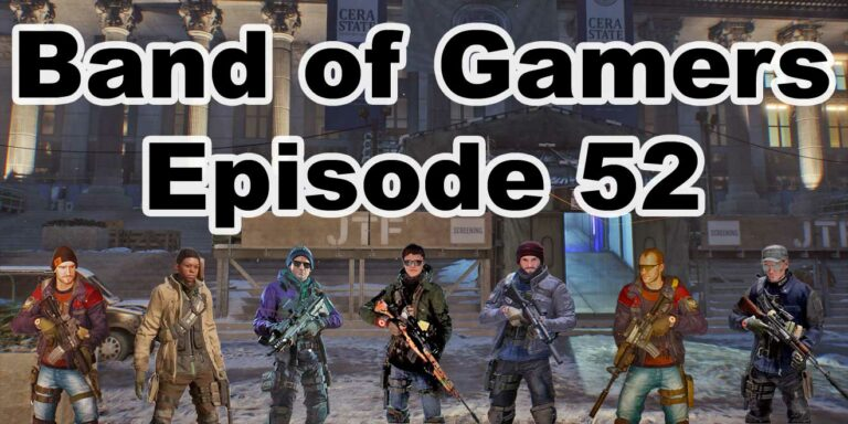 Episode 52, Band Of Gamers Podcast