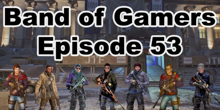 Episode 53, Band Of Gamers Podcast
