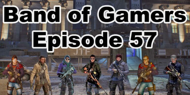 Episode 57, Band Of Gamers Podcast