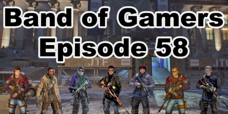 Episode 58, Band Of Gamers Podcast
