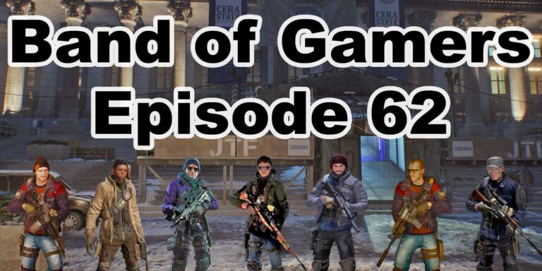 Episode 62, Band Of Gamers Podcast