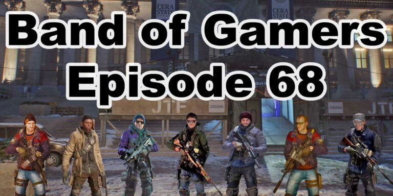 Episode 68, Band Of Gamers Podcast