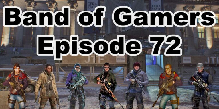 Episode 72, Band Of Gamers Podcast