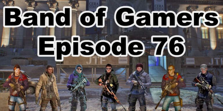 Episode 76, Band Of Gamers Podcast