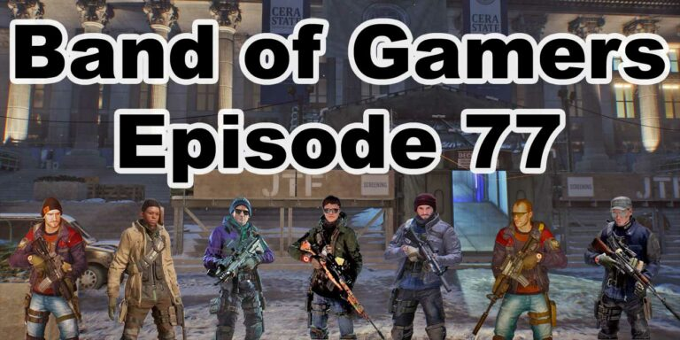 Episode 77, Band Of Gamers Podcast