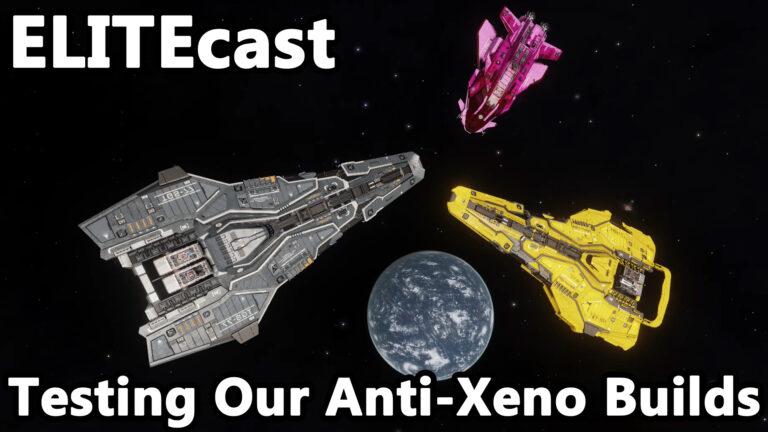 ELITEcast: Humans Strike Back – Trying new anti-xeno ship builds