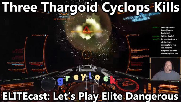 Three Thargoid Cyclops Kills this week on ELITEcast
