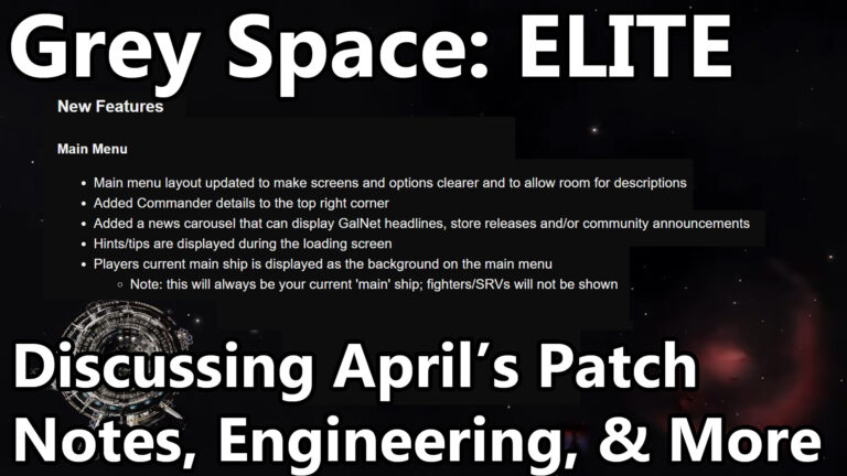 Grey Space: Elite Dangerous April Update Patch Notes, Engineering, and more