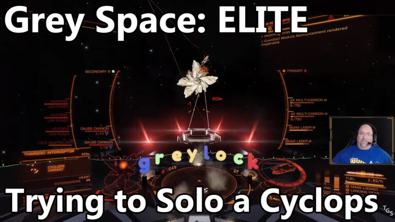 Grey Space: Elite Dangerous – Trying to Solo a Cyclops
